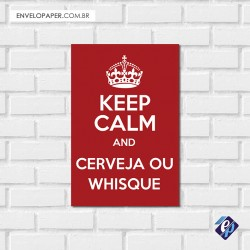 Placa Decorativa - keep calm cerveja ou wisky